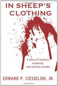 In Sheep's Clothing [A Story of Mystery, Suspense, and Extreme murder]