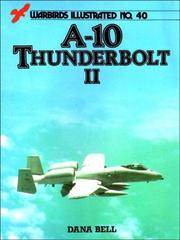 A-10 Thunderbolt II - Warbirds Illustrated No. 40 by Bell, Dana