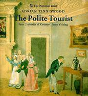 The Polite Tourist - a History Of Country House Visiting