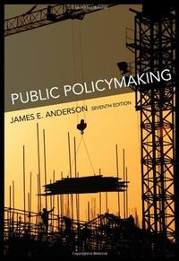 Public Policymaking by  James E Anderson - Paperback - 2010-01-01 - from Patrico Books and Biblio.com