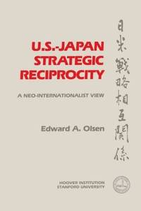 U.S.-Japan Strategic Reciprocity: A Neo-Internationalist View (Hoover Institution Press Publication)