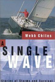 A SINGLE WAVE Stories of Storms and Survival by  Webb Chiles - First Edition - 1999 - from VELMA CLINTON BOOKS and Biblio.com