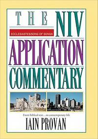 Ecclesiastes, Song of Songs: From Biblical Text...to Contemporary Life. = (The Niv Application...