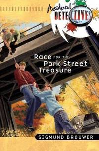 Race for the Park Street Treasure (Accidental Detectives, Book 7)