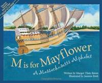 M Is For Mayflower: A Massachusetts Alphabet (Discover America State by State)