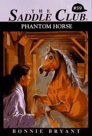 PHANTOM HORSE (The Saddle Club, Book 59)