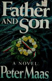 Father and Son: A Novel by  Peter Maas - 1st Edition 1st Printing - 1989 - from Granada Bookstore  (Member IOBA) and Biblio.com