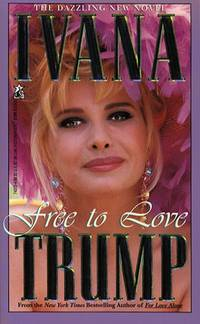 Free To Love  By Trump, Ivana - Used Books