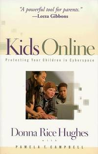 Kids Online: Protecting Your Children in Cyberspace