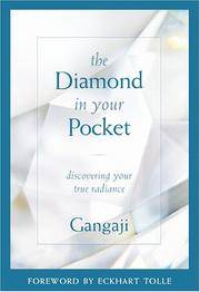 The Diamond in Your Pocket: Discovering Your True Radiance by Gangaji; Eckhart Tolle - Hardcover - Edition Unstated. - 2005 - from Wyrdhoard Books and Biblio.co.uk