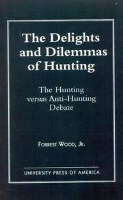 The Delights and Dilemmas of Hunting: The Hunting Versus Anti-Hunting Debate