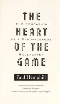 HEART OF THE GAME: The Education of a Minor-League Ball Player