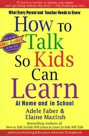 How To Talk So Kids Can Learn by Faber, Adele; Mazlish, Elaine - 1996