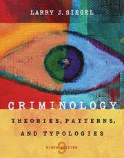 Criminology : Theories, Patterns, and Typologies Ninth Edition by  Larry J Siegel - Hardcover - Ninth Edition - 2007 - from A2zbooks and Biblio.com