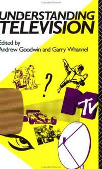 UNDERSTANDING TELEVISION by Andrew Goodwin - Paperback - 1990 - from Endless Shores Books (SKU: 68352)