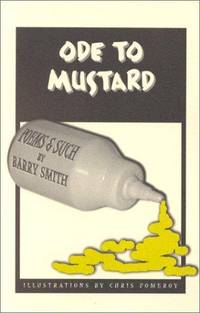 Ode to Mustard: Poems & Such