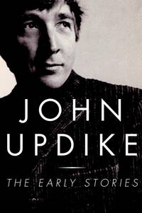 The Early Stories: 1953-1975 Updike, John