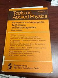 Numerical and Asymptotic Techniques in Electromagnetics.