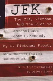 JFK: The CIA, Vietman and the Plot to Assassinate John F. Kennedy