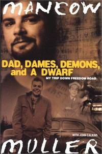 DAD, DAMES, DEMONS, AND A DWARF: My Trip Down Freedom Road