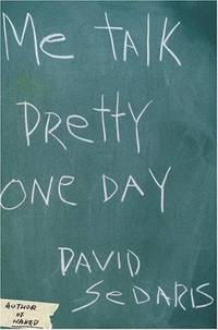 Me Talk Pretty One Day by Sedaris, David