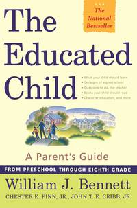 The Educated Child: A Parents Guide From Preschool Through Eighth Grade.
