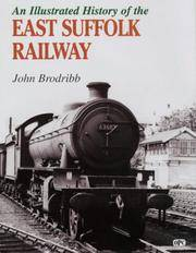 AN ILLUSTRATED HISTORY OF THE EAST SUFFOLK RAILWAY
