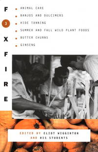 image of Foxfire 3: Animal Care, Banjos and Dulcimers, Hide Tanning, Summer and Fall Wild Plant Foods, Butter Churns, Ginseng, and Still More Affairs of Plain Living