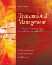 Transnational Management: Text, Cases & Readings in Cross-Border Management by Christopher Bartlett; Sumantra Ghoshal; Paul Beamish - Hardcover - 2006-11-20 - from Ergodebooks and Biblio.com