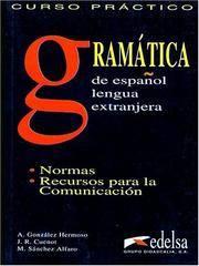 Gramatica, curso practico de espanol para extranjeros: gramatica y comunicacion (Spanish Edition)...