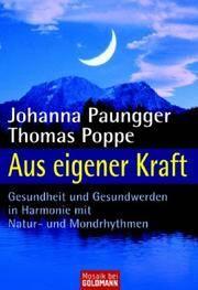 image of Aus eigener Kraft: Gesundheit und Gesundwerden in Harmonie mit Natur- und Mondrythmen