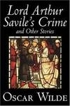 image of Lord Arthur Savile's Crime and Other Stories