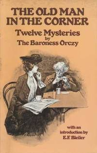 The Old Man in the Corner: Twelve Mysteries