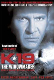 K-19 THE WIDOWMAKER: The Secret Story of The Soviet Nuclear Submarine