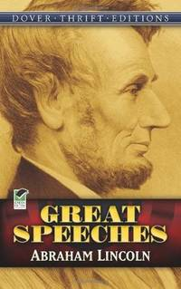 Abraham Lincoln - Great Speeches (Unabridged) by  John (Historical Notes)  Abraham; Grafton - Paperback - Reprint. - 1991 - from Cup and Chaucer Books and Biblio.com