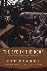 The Eye in the Door by Pat Barker - Paperback - 1995-04-01 - from Books and More by the Rowe (SKU: 1-4H0452272726)
