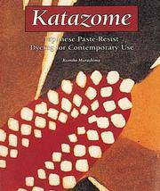 Katazome: Japanese Paste-Resist Dyeing for Contemporary Use