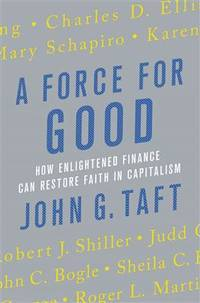 A Force for Good: How Enlightened Finance Can Restore Faith in Capitalism (SIGNED copy)