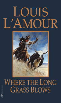 Where the Long Grass Blows: A Novel