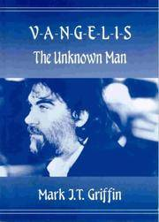 Vangelis: The Unknown Man - An Unauthorised Biography