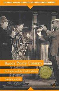 Baggy Pants Comedy (Palgrave Studies in Theatre and Performance History) [Paperback] Davis, Andrew
