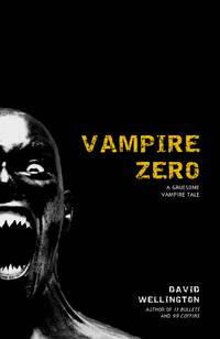 Vampire Zero: A Gruesome Vampire Tale (Laura Caxton Vampire)