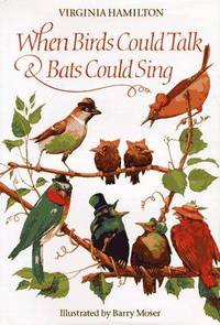 When Birds Could Talk  Bats Could Sing