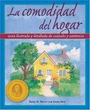 La comodidad del hogar: Guia ilustrada y detallada de cuidado y asistencia (The Comfort of Home)...