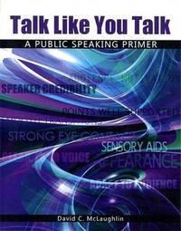 Talk Like You Talk: A Public Speaking Primer