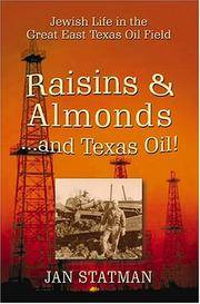 Raisins & Almonds and Texas Oil!  Jewish Life in the Great East Texas Oil  Field