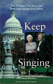 Keep Singing: Two Mothers, Two Sons, and Their Fight Against Jesse Helms