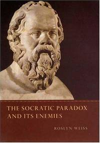 The Socratic Paradox and Its Enemies.
