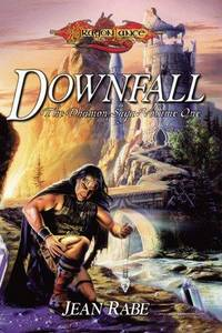 Downfall (Bk. 1 : The Dhamon Saga, Dragonlance Ser.)