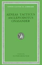 Aeneas Tacticus, Asclepiodotus, Onasander (Loeb Classical Library, No. 156)